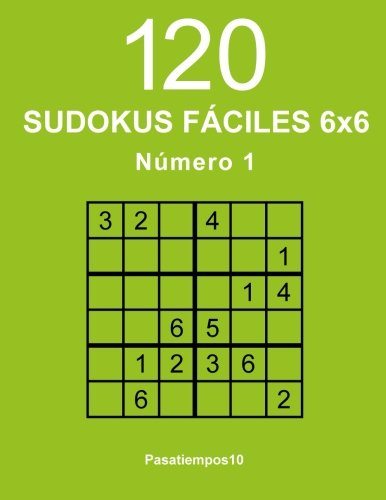 120 Sudokus fáciles 6x6 - N. 1 (Volume 1) (Spanish Edition)