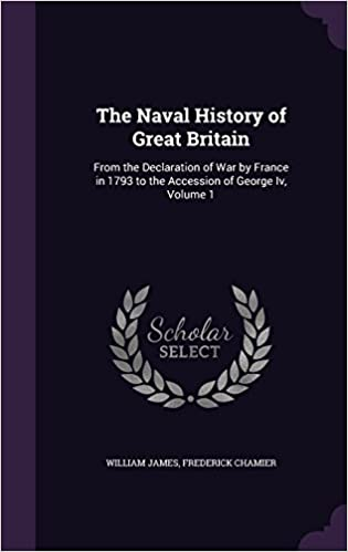 The Naval History of Great Britain: From the Declaration of War by France in 1793 to the Accession of George Iv, Volume 1