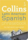 Collins Latin American Spanish Phrasebook: The Right Word in Your Pocket (Collins Gem)