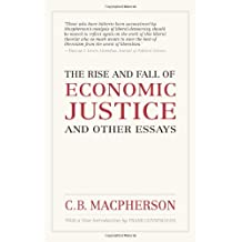 The Rise and Fall of Economic Justice and Other Essays: Reissue