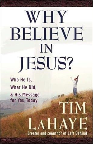 Why Believe In Jesus? - Tim Lahaye