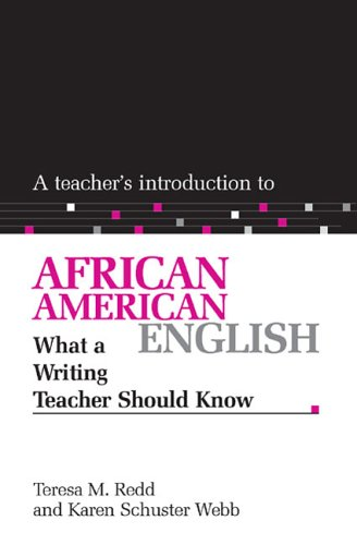 Search : A Teacher's Introduction to African American English: What a Writing Teacher Should Know (NCTE Teacher's Introduction Series)