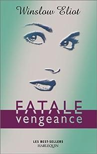 Fatale vengeance par Winslow Eliot
