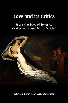 Download for free Love and its Critics: From the Song of Songs to Shakespeare and Milton's Eden