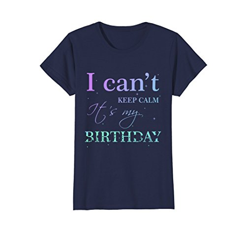 Womens I Can't Keep Calm It's My Birthday T Shirt Funny Birthday XL Navy -