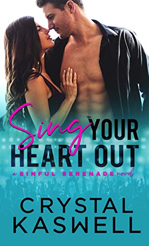 Sing Your Heart Out (Sinful Serenade Book ()