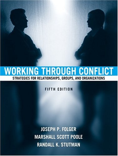 Working Through Conflict: Strategies for Relationships, Groups, and Organizations (5th Edition)