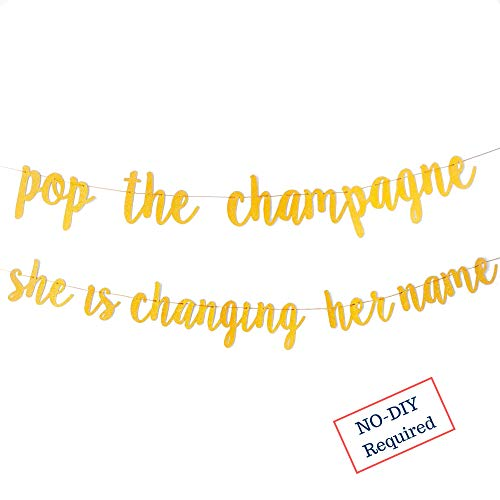 Bachelorette Banner - Engagement Party Decorations - A Dazzling Sign for Your Bridal Shower | Pop The Champagne She's Changing her Name | Gold Glitter Bride to be Engaged Banner Decor -