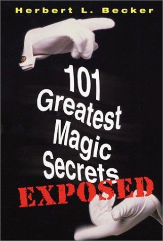 101 Greatest Magic Secrets Exposed ebook