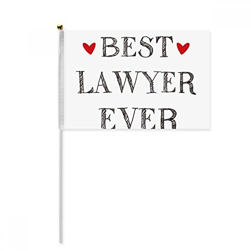 Best lawyer ever Quote Profession Hand Waving Flag 8x5 inch Polyester Sport Event Procession Parade 4pcs by beatChong