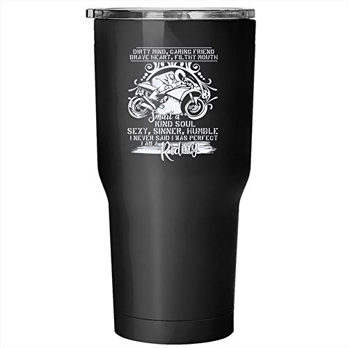 Dirty Mind Caring Friend Brave Heart Kind Soul Tumbler 30 oz Stainless Steel, I Never Said I Was Perfect I Am A Riding Travel Mug, Gift for Outdoor ()
