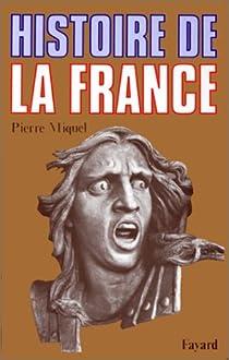 Histoire de la France par Miquel