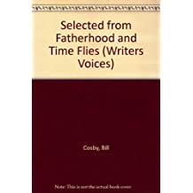 Selected From Fatherhood and Time Flies (Writers Voices)