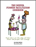 img - for The Deeper, Funner Facilitation Cookbook book / textbook / text book