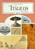 Los Italicos (Los Primeros Pobladores)