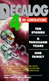 Decalog 4: 4: Re-generations (New Adventures)