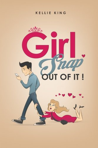 Snap Out (Girl, Snap Out of it!: Stop The Relationship Madness!)