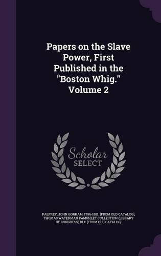 Download Papers on the Slave Power, First Published in the Boston Whig. Volume 2 ebook
