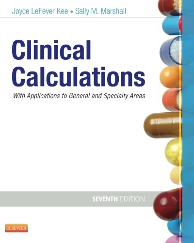 Clinical Calculations: With Applications to General and Specialty Areas, 7e by Saunders