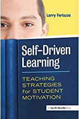 Self-Driven Learning: Teaching Strategies for Student Motivation Kindle Edition