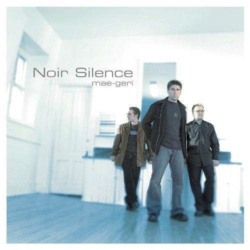 La Chicane - Mae-Geri By Noir Silence - Zortam Music