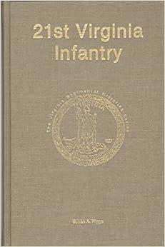 Twenty-First Virginia Infantry (Virginia Regimental Histories Series)