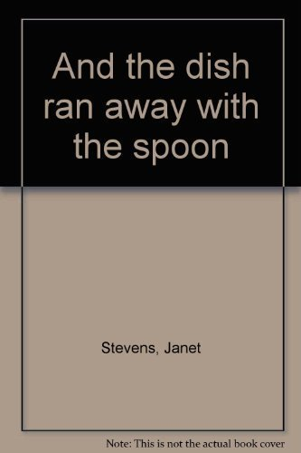 Read Online And the dish ran away with the spoon ebook