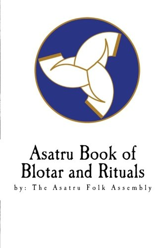 Asatru Book of Blotar and Rituals