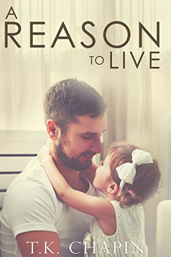 A Reason To Live: An Inspirational Romance (A Reason To Love Book 1) cover