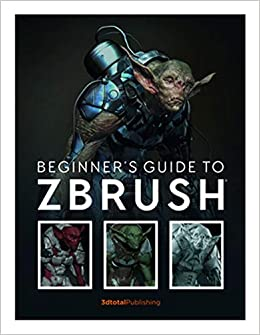 Beginner's Guide to ZBrush: 3dtotal Publishing