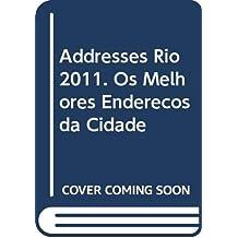 Addresses Rio 2011. Os Melhores Endereços da Cidade