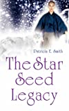 Star Seed Legacy, Patricia Smith, 0755202619