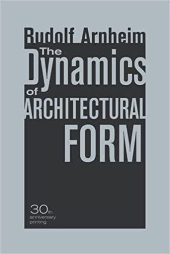 Book The Dynamics of Architectural Form 30th Anniversary Edi edition by Arnheim, Rudolf (2009)