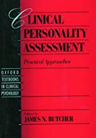 Clinical Personality Assessment: Practical Approaches (Oxford Textbooks in Clinical Psychology)