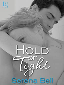 Hold on Tight: A Returning Home Novel by [Bell, Serena]