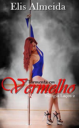Tormenta em Vermelho (Trilogia Laços Livro 2) (Portuguese Edition) by [Almeida, Elis]