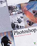 Photoshop® CS Accelerated: A Full-Color Guide