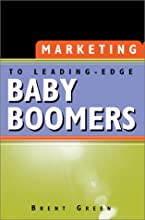 Marketing to Leading-Edge Baby Boomers