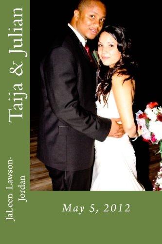 Taija and Julian    May 5, 2012: Wedding Celebration