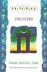 Principles of Druidry: The Only Introduction You'll Ever Need (Thorsons Principles Series)