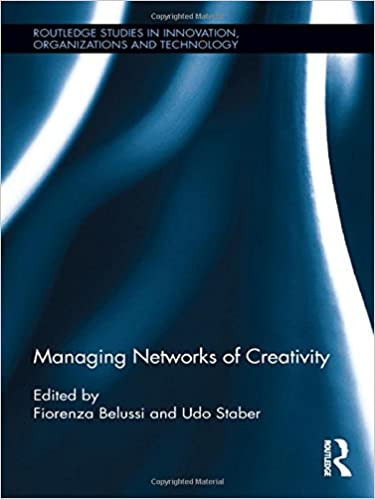 Managing Networks Of Creativity Routledge Studies In Innovation Organizations And Technology Hardcover 28 Oct 2011