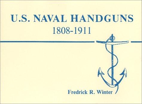 U.S. Naval Handguns, 1808-1911