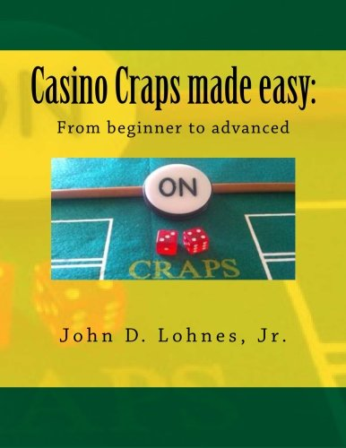 Download Casino Craps made easy: From beginner to advanced ebook
