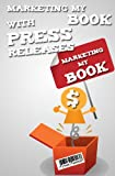 Marketing My Book with Press Releases