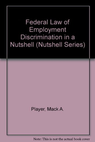 Federal Law of Employment Discrimination in a Nutshell (Nutshell Series)