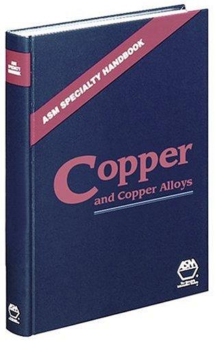 Asm Specialty Handbook: Copper and Copper Alloys (ASM Specialty Handbook) (ASM Specialty Handbook)