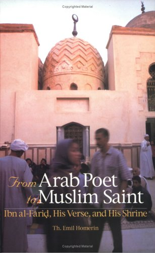 From Arab Poet to Muslim Saint: Ibn al-Farid, His Verse, and His Shrine