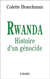 Rwanda : histoire d'un génocide par Colette Braeckman