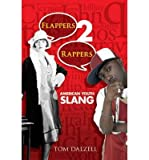 img - for [(Flappers 2 Rappers: American Youth Slang)] [Author: Tom Dalzell] published on (July, 2010) book / textbook / text book