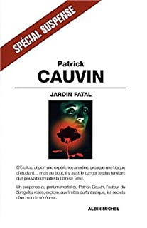 Jardin fatal : roman, Cauvin, Patrick